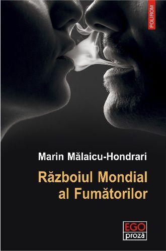 RECENZIE MARIN MĂLAICU-HONDRARI – RĂZBOIUL MONDIAL AL FUMĂTORILOR