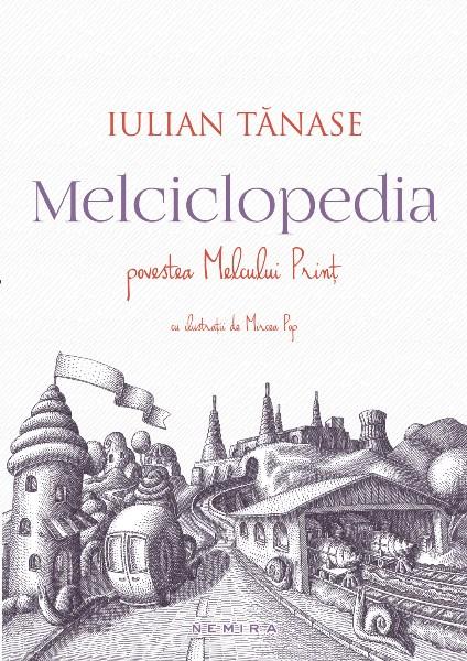 RECENZIE MELCICLOPEDIA – IULIAN TĂNASE